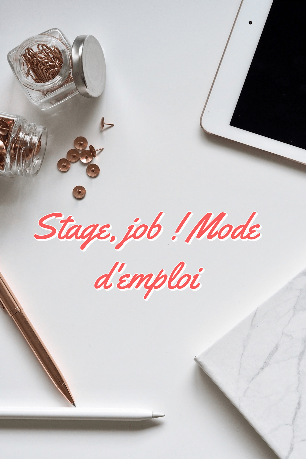 stage, job ! Mode d'emploi (1)
