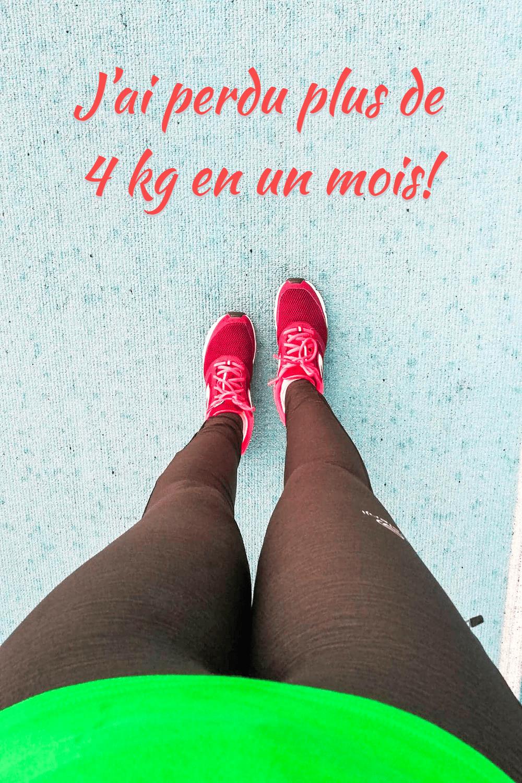 J'ai perdu plus de 4 kg en un mois!