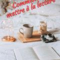 comment se mettre à la lecture
