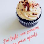 #Billet_6/ J'ai testé, une semaine sans sucre ajouté