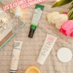 les 5 crèmes visage que je vous recommande