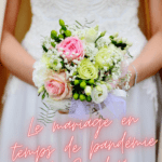 #Billet_7/ Le mariage en temps de pandémie de Covid-19